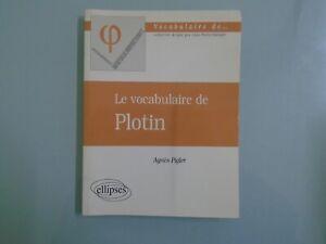 AGNES PIGLER- LE VOCABULAIRE DE PLOTIN- 2003- ED ELLIPSES