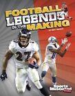 Football Legends in the Making by Matt Doeden (Paperback / softback, 2014)