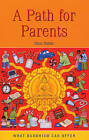A Path for Parents by Sara Burns (Paperback, 2007)