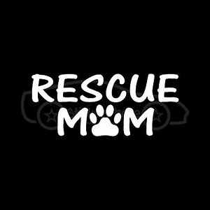 RESCUE-MOM-Sticker-Paw-Print-Vinyl-Decal-Dog-Shelter-Adopt-Home-Family-Love-S3
