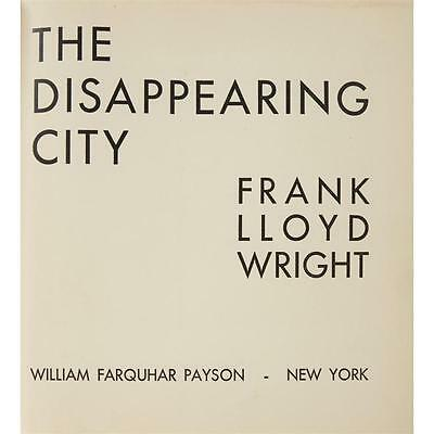 10. (Architecture) 1 Vol. Wright, Frank Lloyd. The Disappearing City. New ... Lot 10
