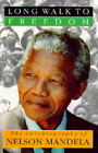 A Long Walk to Freedom: The Autobiography of Nelson Mandela by Nelson Mandela (Hardback, 1994)