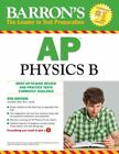 Barron's AP Physics B by Jonathan Wolf (2011, Paperback, Revised)