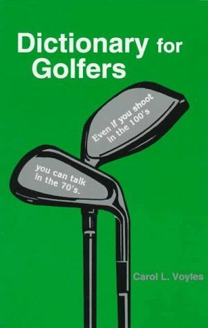 Dictionary for Golfers: Even If You Shoot in the 1