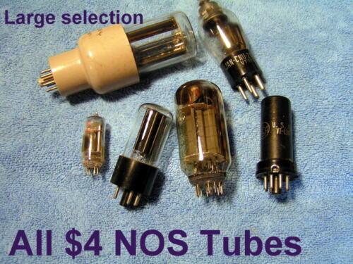 $4  NOS TUBES 6SA7GT 6SB7 6SF5 6SK7 6V7G 6X4 6Y6 7AK7 7E5 7EY6 7G8 7GV7 8KR8