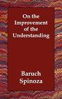 On the Improvement of the Understanding by Benedictus de Spinoza (Paperback / softback, 2006)