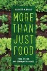 More Than Just Food: Food Justice and Community Change by Garrett Broad (Paperback, 2016)
