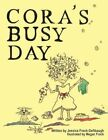 Cora's Busy Day 9781452049304 by Jessica Frock-defibaugh Paperback