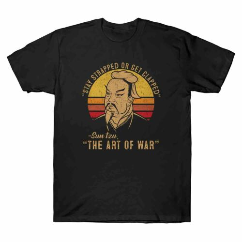 Stay Strapped or Get Clapped Sun Tzu The Art of War Vintage Men/'s Cotton T-Shirt