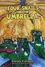 Four Snails and an Umbrella by Glenis Carlton (Hardback, 2016)