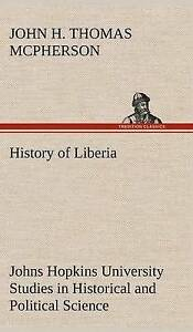 History-of-Liberia-Johns-Hopkins-University-Studies-in-Historical-and-Political