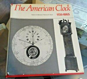 The American Clock 1725 - 1865 Edwin A.Batison/Paricia E.Kane,207 Seiten..