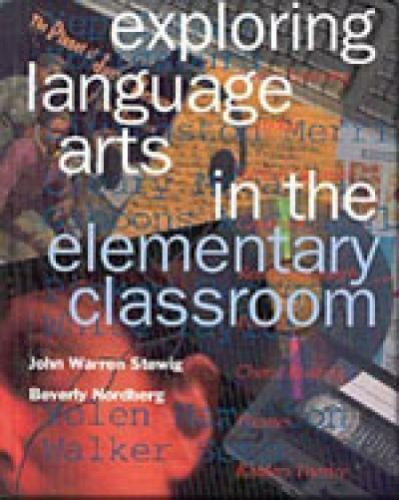 EXPLORING LANGUAGE ARTS IN ELEMENTARY CLASSROOM By Beverly Nordberg - Mint