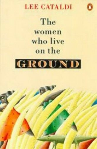 The Women Who Live On the Ground: Poems 1978-1988, Cataldi, Lee, Used; Good Book