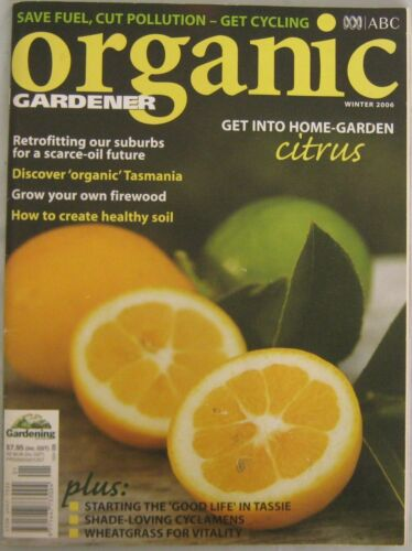 ABC Organic Gardener Magazine Winter 2006 Get Into Home Garden Citrus