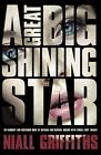 A Great Big Shining Star by Niall Griffiths (Paperback, 2014)