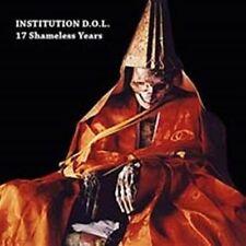 INSTITUTION D.O.L. 17 Shameless Years CD 2015