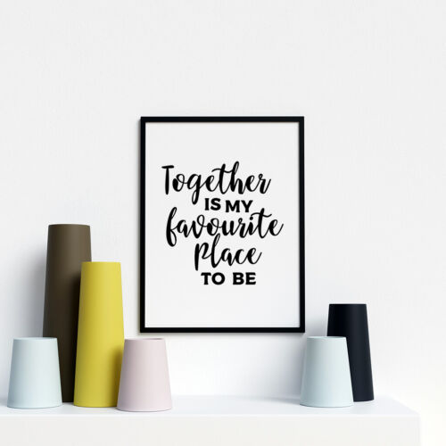 Together Is My Favourite Place To Be Quote Typology Caligraphy Style Wall Art