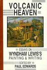 Volcanic Heaven: Essays on Wyndham Lewis by David R. Godine Publisher Inc (Paperback, 1996)