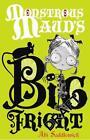 Monstrous Maud's Big Fright von Abi Saddlewick (2012, Taschenbuch)
