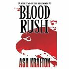 Blood Rush by Ash Krafton (Paperback / softback, 2013)
