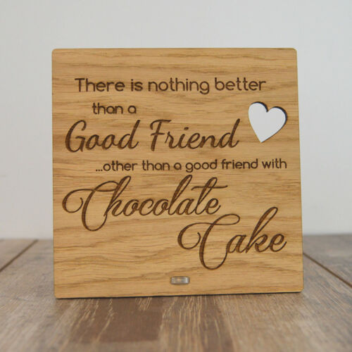Thoughtful Plaque for Good Friend Best Friend Chocolate Cake Lover Gift Idea