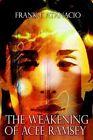 The Weakening of Acee Ramsey by Frank F. Atanacio 9781403308290