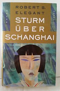 Sturm-ueber-Shanghai-Roman-von-Robert-S-Elegant-Gebunden-Neuwertig