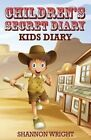 Children's Secret Diary: Kid's Diary by Shannon Wright (Paperback / softback, 2013)