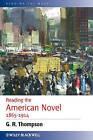 Reading the American Novel 1865-1914 by G. R. Thompson (Hardback, 2007)
