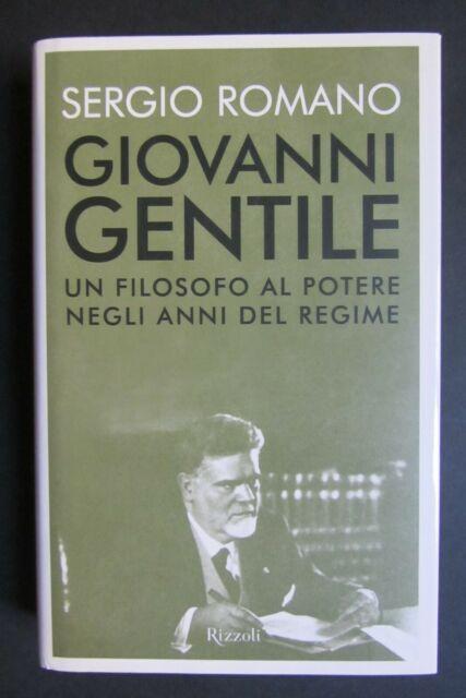GIOVANNI GENTILE  filosofo potere anni regime  Sergio Romano  I ed. 2004 Rizzoli
