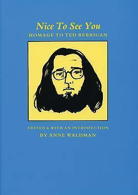 """""""Nice to See You : Homage to Ted Berrigan by Waldman, Anne """""""