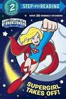 Supergirl Takes Off! (DC Super Friends) by Courtney Carbone (Paperback / softback, 2016)