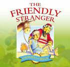 The Friendly Stranger by Margaret Anne Williams (Paperback, 2006)