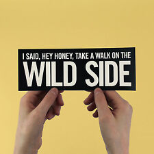 "Lou Reed Sticker! ""Take a walk on the wild side"" velvet underground, bowie"