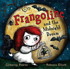 Frangoline and the Midnight Dream by Clemency Pearce (Hardback, 2011)