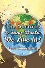 The Serious & Zany World We Live In! by Paul Chipperfield (Paperback / softback, 2013)