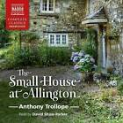 The Small House at Allington by Anthony Trollope (Audio disk, 2015)