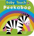 Baby Touch: Peekaboo by Penguin Books Ltd (Board book, 2008)