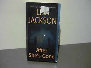 LISA-JACKSON-ROMANTIC-SUSPENSE-AFTER-SHE-039-S-GONE-AUGUST-2016-READ-ONCE
