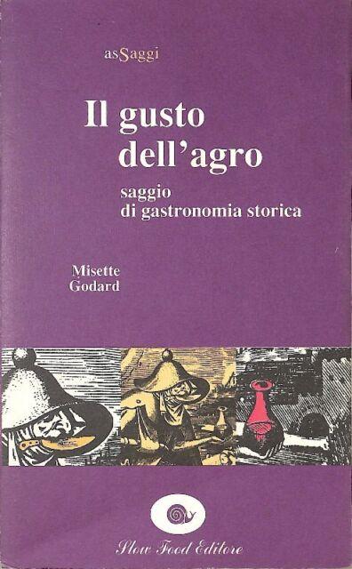 HY2VVZPAFV IL GUSTO DELL'AGRO - MISETTE GODARD - SLOW FOOD EDITORE 2992