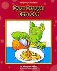 Dear Dragon Eats out by Margaret Hillert 9781603576376 Paperback 2014