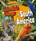 Animals in Danger in South America by Richard Spilsbury, Louise Spilsbury (Paperback / softback, 2013)