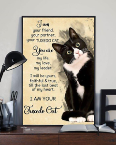 Cat Lover I Am Your Friend Your Partner Your Tuxedo Cat Wall Art Poster No Frame