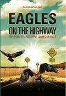 Eagles on the Highway by D. Elizabeth Laine (Paperback, 2015)
