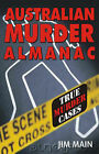 Australian Murders: 127 Killings That Shocked a Nation by Jim Main (Paperback, 2004)