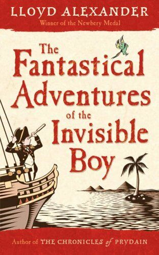 The Fantastical Adventures of the Invisible Boy By Lloyd Alexander