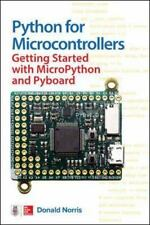Python for Microcontrollers : Getting Started with MicroPython and Pyboard by Donald Norris (2016, Paperback)