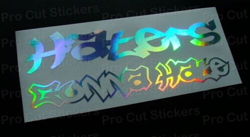 Haters Gonna Hate Silver Hologram Neo Chrome Funny Novelty Car Van Sticker Decal