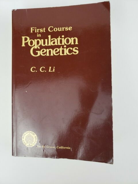 FIRST COURSE IN POPULATION GENETICS By Ching Chun Li Paperback